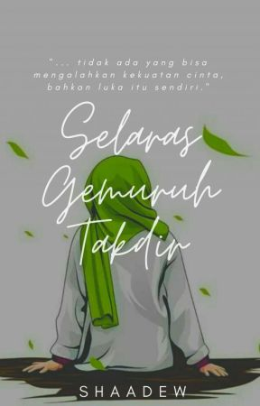 Selaras Gemuruh Takdir [ON GOING] by shaadew