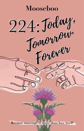 224: Today, Tomorrow, Forever by mooseboo