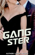 GANGSTER - {Completed} by _xxlubnaxx_