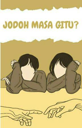 JODOH MASA GITU? by lthfrsd