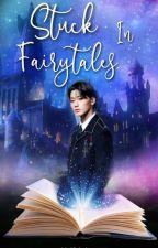 Stuck in Fairytales- Twice x male reader by ZAKY14