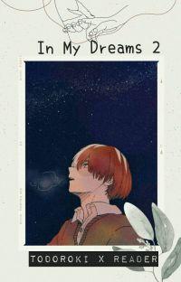 In My Dreams 2 [Todoroki X Reader] {END} cover