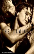 The Taming by taLkinboUtdanGer