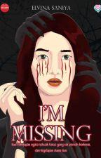 i'am missing [On Going✓] oleh elvvinaa