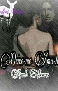 Deixe-me Ama-lo Severo Snape  cover