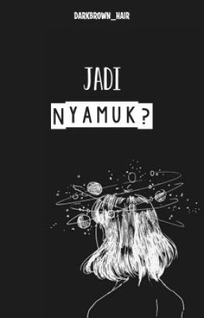 Jadi Nyamuk? by darkbrown_hair