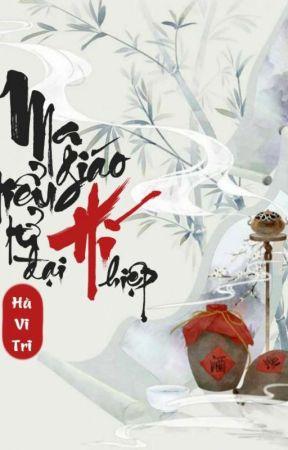 Ma Giáo Tiểu Tử Hí Đại Hiệp [Edit] (Hoàn) by notimetowaste123
