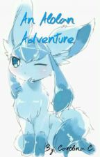 An Alolan Adventure (Pokémon Sun & Moon) [✔] by CutePxws