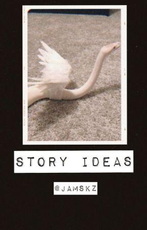 Story Ideas  by JAMSKZ