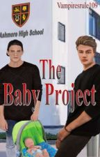 The Baby Project {Under Editing} by Vampiresrule109