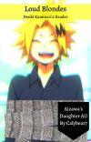 Loud Blondes | Denki Kaminari x Aizawa's Daughter Reader cover