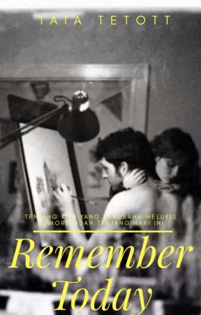 Remember Today by tatatetott