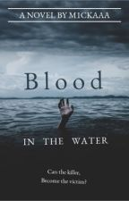 Blood in the Water by M1ckaaa