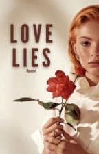 Love Lies by mpayne22