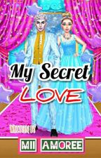 My Secret Love by kikayIndayInday