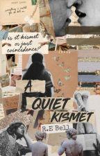 A Quiet Kismet by RE_BellBooks