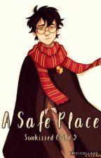 A Safe Place by SunkissedChild5
