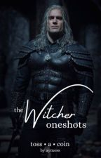 Toss a Coin • THE WITCHER ONESHOTS by aymossy