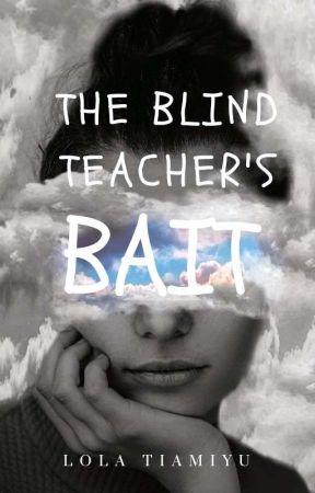 The Blind Teacher's Bait by _loohla_