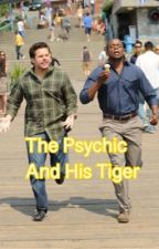 The Psychic and His Tiger (Psych Fan Fic) by izzy_brand