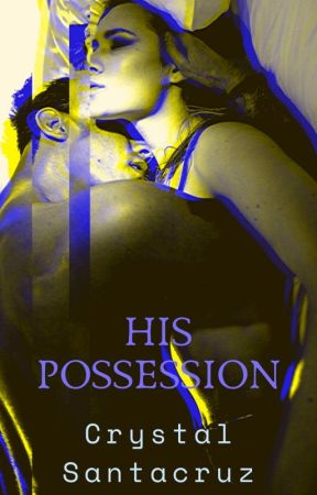 His Possession by CrysTravel2019