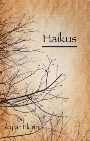 Haikus by Skylar_Flynn