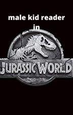 Abused kid male reader x Jurassic World by ShiftingEye