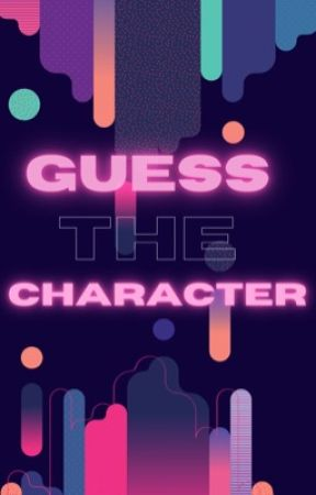 Guess That Character by oncetheywrite