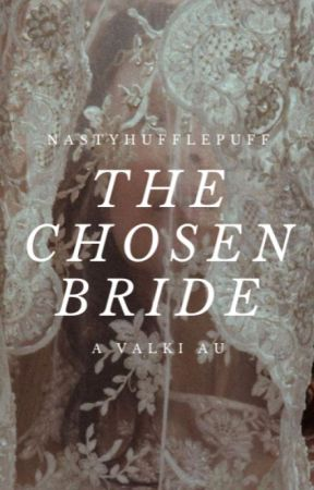 The Chosen Bride by nastyhufflepuff