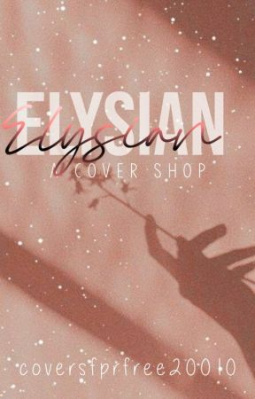 Elysian//a cover shop open by CoversForfree20010