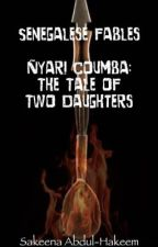 Nyari Coumba: The Tale of Two Daughters by SakeenaAbdulHakeem