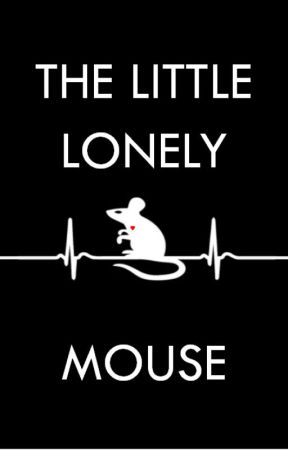 The Little Lonely Mouse by Rosa-Lynn-works