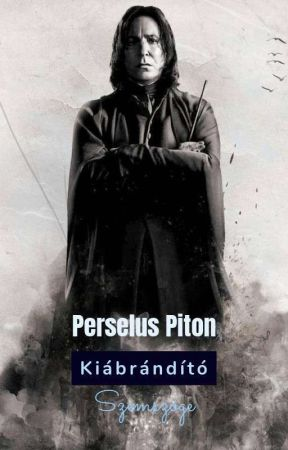 Perselus Piton kiábrándító szemszöge/BEFEJEZVE/ by jesukade