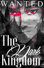 Ricercato: Il Regno Oscuro [Traduzione di Wanted: The Dark Kingdom ] by Ilivedabook