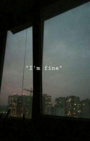 """"""" I'M FINE """" by sadusmikun6"""
