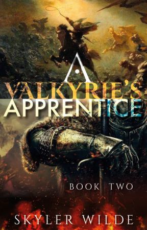 A Valkyrie's Apprentice: Book Two by Skyler_Wilde