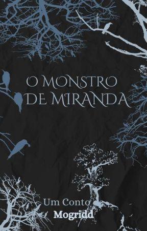 O Monstro De Miranda [✓] by Mogridd