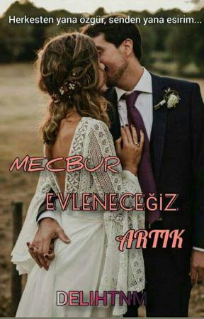 MECBUR EVLENECEĞİZ ARTIK +18 by delihtnm