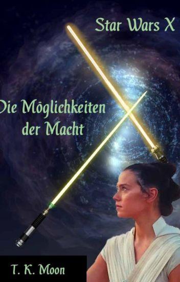 Star Wars X - Die Möglichkeiten der Macht