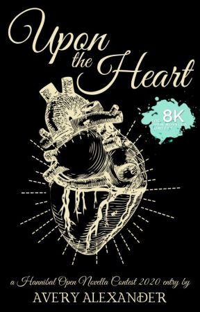 Upon the Heart (A Hannibal Fanfiction) by alexanderavery998