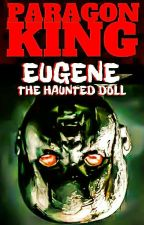 Eugene - The Haunted Doll (BxB) by PARAGONKING