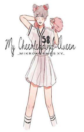 My Cheer Leading Queen | y.m ✔ by MIKROKOSMOS_XY