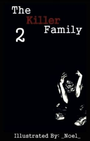 The Killer Family [Sequel To Thriller - ON HOLD] by _Noel_