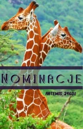 Nominacje I Tak Dalej by Artemis_24601
