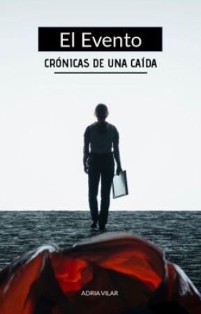 El Evento [Crónicas de una Caída] by ConAdeAnkh