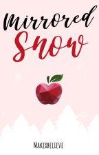 Mirrored Snow [novel] by makexbelieve