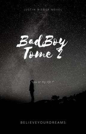BadBoy tome 2 by BelieveYourDreams