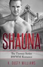 Shauna - The Tierney Series by KDustyWilliams