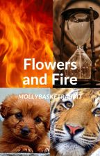 Flowers and Fire by mollybasketrabbit