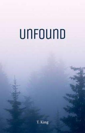 UNFOUND by ConfusedGoblin